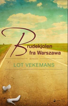 """""""Brudekjolen fra Warszawa - roaman"""" av Lot Vekemans"""