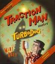 """TractionMan møter TurboDog"" av Mini Grey"