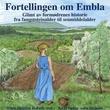 """""""Fortellingen om Embla glimt av formødrenes historie fra fangststeinalder til senmiddelalder"""" av Ellen Høigård Hofseth"""