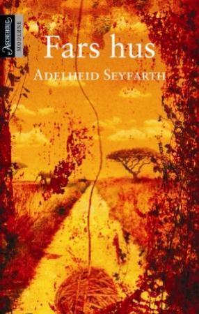 """""""Fars hus - roman"""" av Adelheid Seyfarth"""