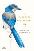 """""""Fuglenes fantastiske liv"""" av Jennifer Ackerman"""