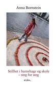 """""""Stillhet i barnehage og skole - steg for steg"""" av Anna C. Bornstein"""