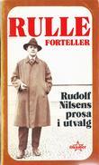 """""""Rulle forteller - Rudolf Nilsens prosa i utvalg"""" av Rudolf Nilsen"""
