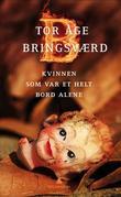 """""""Kvinnen som var et helt bord alene - roman"""" av Tor Åge Bringsværd"""
