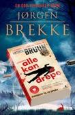 """""""Alle kan drepe - kriminalroman"""" av Jørgen Brekke"""