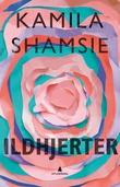 """""""Ildhjerter"""" av Kamila Shamsie"""