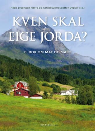 """""""Kven skal eige jorda? - ei bok om mat og makt"""" av Hilde Lysengen Havro"""
