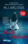 """""""Elle melle"""" av M.J Arlidge"""