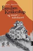 """""""Familien Kråkestup og nyset i nabohuset"""" av Kari Smeland"""