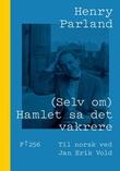 """""""(Selv om) Hamlet sa det vakrere - dikt i utvalg + et knippe prosa"""" av Henry Parland"""