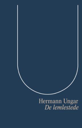 """""""De lemlestede - roman"""" av Hermann Ungar"""