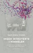 """""""Ingen introverte i himmelen"""" av Hans Eskil Vigdel"""