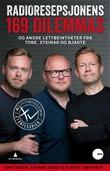 """""""Radioresepsjonens 169 dilemmas og andre lettbeintheter fra Tore, Steinar og Bjarte"""" av Tore Sagen"""