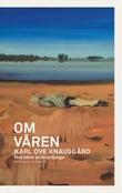 """""""Om våren"""" av Karl Ove Knausgård"""