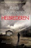 """""""Helbrederen"""" av Antti Tuomainen"""