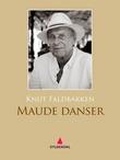 """""""Maude danser - roman"""" av Knut Faldbakken"""