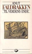 """""""Til verdens ende - roman"""" av Knut Faldbakken"""