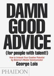 """Damn good advice (for people with talent!)"" av George Lois"