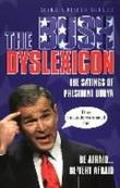 """""""The Bush dyslexicon the sayings of president Dubya"""" av Mark Crispin Miller"""