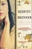 """""""Hjertet brenner - roman"""" av Samuel Park"""