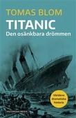 """""""Titanic - Den osänkbara drömmen"""" av Tomas Blom"""