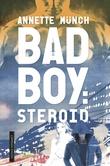 """""""Badboy: steroid"""" av Annette Münch"""