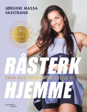 """""""Råsterk hjemme - tren med Funkygine i stua di"""" av Jørgine Massa Vasstrand"""