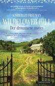 """""""Wildflower Hill - der drømmene møtes"""" av Kimberley Freeman"""