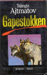 """Gapestokken"" av Tsjingiz Ajtmatov"