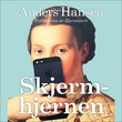 """""""Skjermhjernen - hvordan en hjerne i utakt med tiden kan gjøre oss stresset, deprimert og gi oss angst"""" av Anders Hansen"""