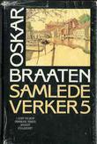 """""""Samlede verker. Bd. 5"""" av Oskar Braaten"""
