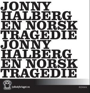 """En norsk tragedie"" av Jonny Halberg"