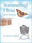 """""""Sommerfugl i frost!"""" av Jørn H. Falleth"""