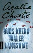 """""""Guds kvern maler langsomt"""" av Agatha Christie"""