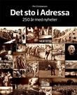 """""""Det sto i Adressa 250 år med nyheter"""" av Per Christiansen"""