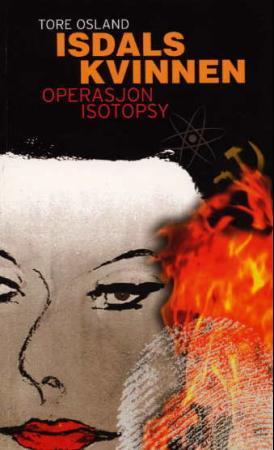 """""""Isdalskvinnen - operasjon Isotopsy"""" av Tore Osland"""