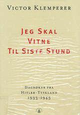 """""""Jeg skal vitne til siste stund - dagbøker fra Hitler-Tyskland 1933-1945"""" av Victor Klemperer"""