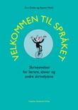 """""""Velkommen til språket - skriveøvelser for lærere, elever og andre skrivelystne"""" av Gro Dahle"""