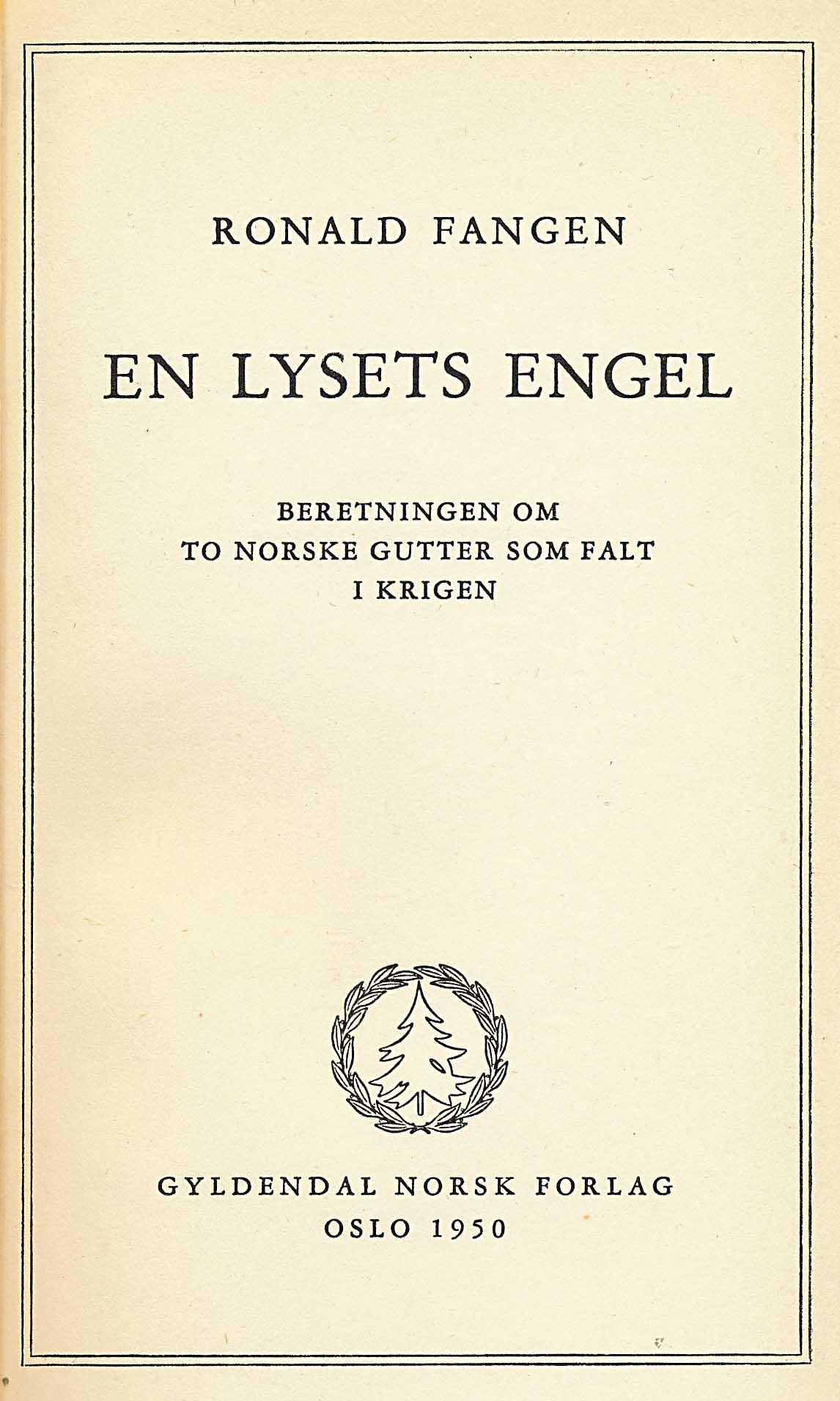 """En lysets engel - beretningen om to norske gutter som falt i krigen"" av Ronald Fangen"
