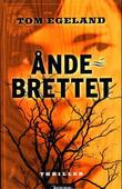 """""""Åndebrettet - thriller"""" av Tom Egeland"""