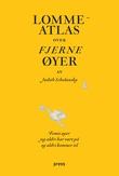 """""""Lommeatlas over fjerne øyer - femti øyer jeg aldri har vært på og aldri vil komme til"""" av Judith Schalansky"""