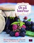 """""""Ut på bærtur - alt om hagebær og ville bær"""" av Gudrun Ulltveit"""