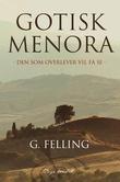 """""""Gotisk menora - den som overlever vil få se"""" av G. Felling"""