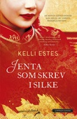 """""""Jenta som skrev i silke"""" av Kelli Estes"""