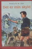 """""""Det er min skyld - fortelling fra Sveits"""" av Patricia M. St. John"""