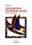"""""""Læring gjennom stimulerende samspill veiledning, vurdering og ledelse"""" av Geir O. Halland"""