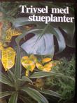 """""""Trivsel med stueplanter alt om blomster og planter i hjemmet"""" av Cynthia Wickham"""