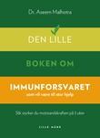 """""""Den lille boken om immunforsvaret - som vil være til stor hjelp"""" av Aseem Malhotra"""