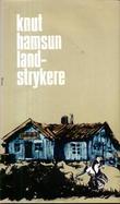 """Landstrykere ; August ; Men livet lever"" av Knut Hamsun"
