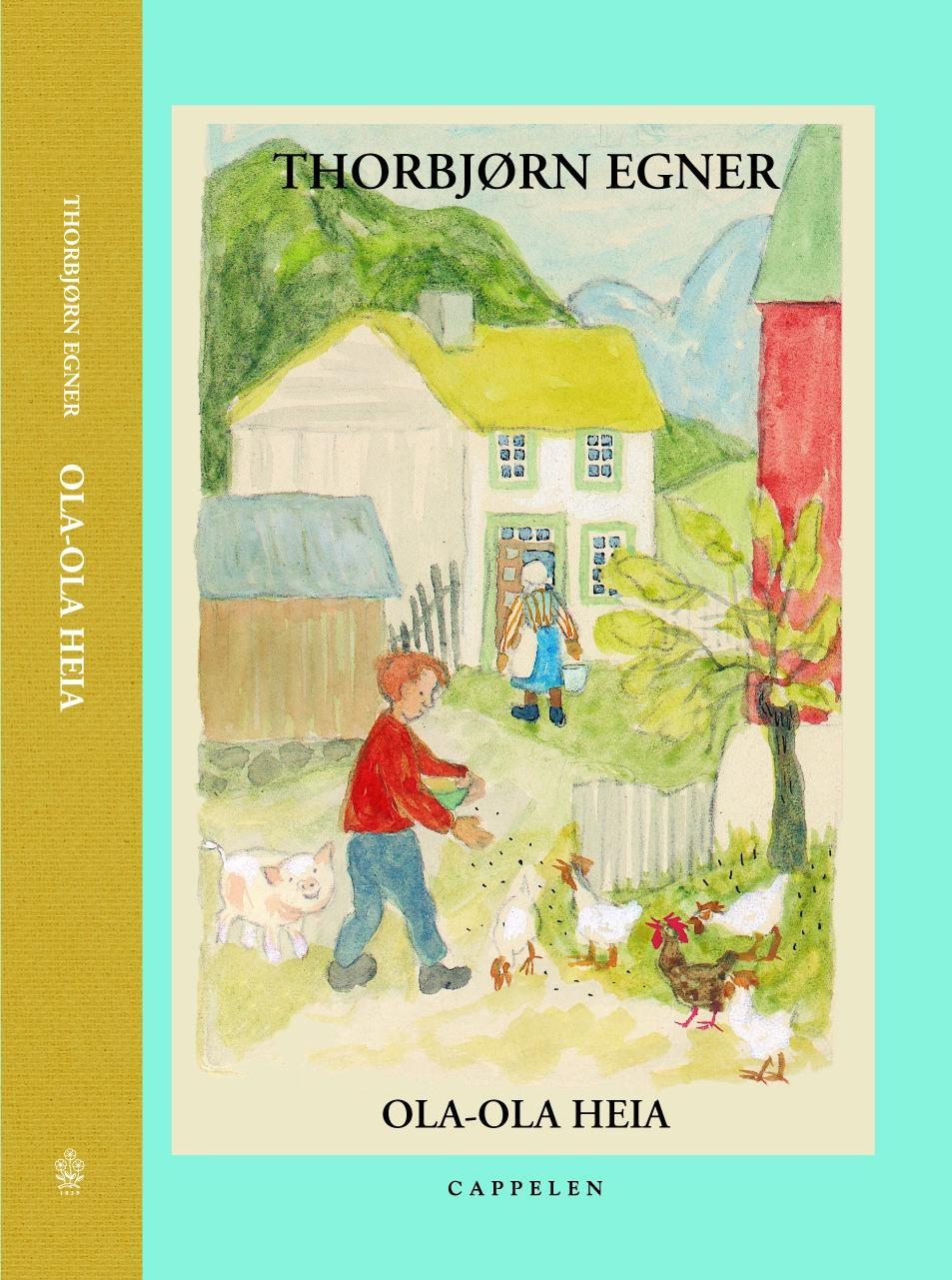 """""""Ola-Ola Heia"""" av Thorbjørn Egner"""